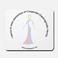 I Dance To Raise CDH Awareness Mousepad