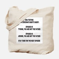YOU ARE NOT THE FATHER Tote Bag