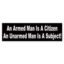 An Armed Man Is A Citizen Bumper Bumper Sticker
