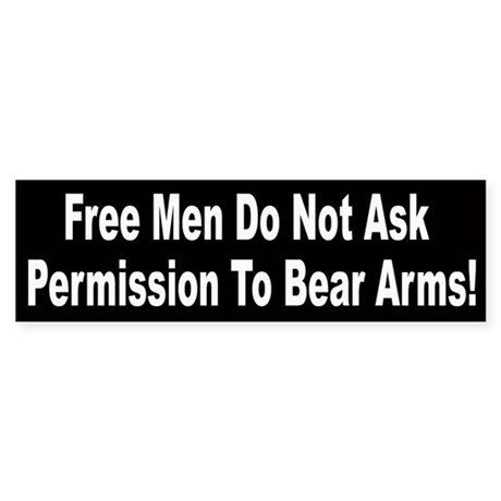 Free Men Don't Ask Permission To Bear Arms Sticker