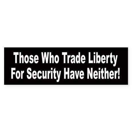 Those Who Trade Liberty For Security Sticker