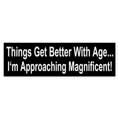 Things Get Better With Age Bumper Sticker