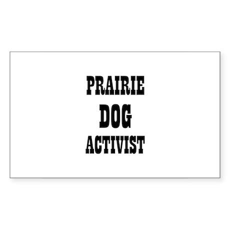 PRAIRIE DOG ACTIVIST Rectangle Sticker