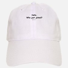 Who just joined? - Baseball Baseball Cap