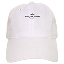 Who just joined? - Baseball Cap