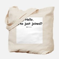 Who just joined? -  Tote Bag