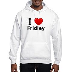 I Love Fridley Hooded Sweatshirt