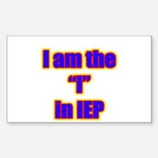 I am the I in IEP Rectangle Stickers