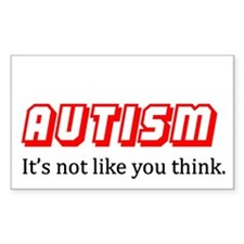 Autism it's not like you think Rectangle Decal