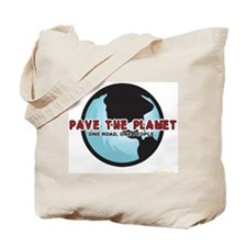 PAVE THE PLANET! Tote Bag
