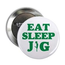 "EAT SLEEP JIG 2.25"" Button"