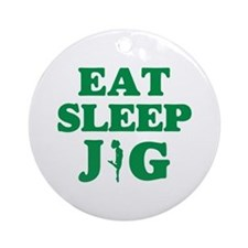 EAT SLEEP JIG Ornament (Round)