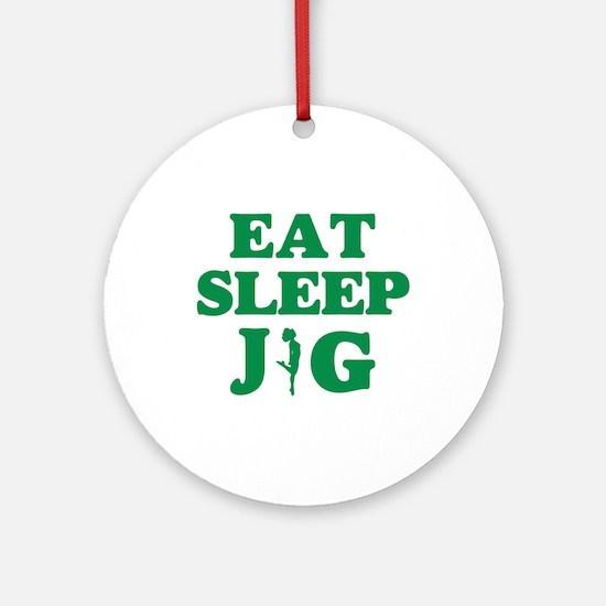 EAT SLEEP JIG Ornament (Round)