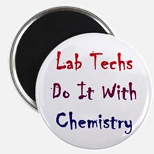 Lab Techs Do It With Chemistry Magnet