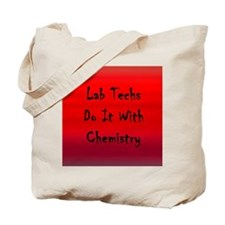Lab Techs Do It With Chemistry Tote Bag