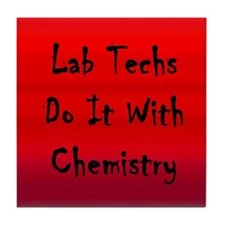 Lab Techs Do It With Chemistry Tile Coaster