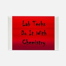 Lab Techs Do It With Chemistry Rectangle Magnet