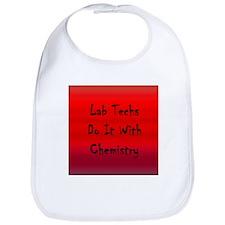 Lab Techs Do It With Chemistry Bib