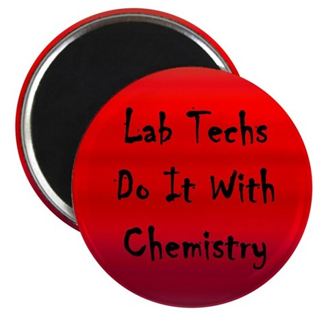 "Lab Techs Do It With Chemistry 2.25"" Magnet (10 pa"