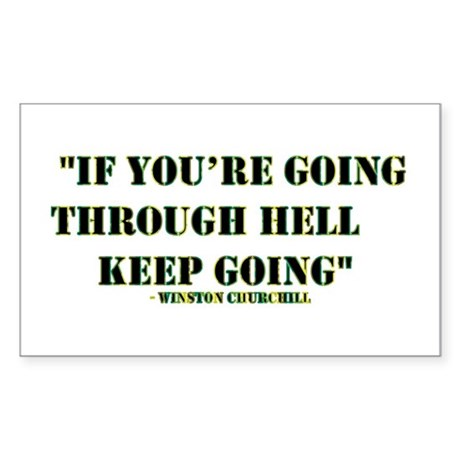 If you're going through hell... Sticker