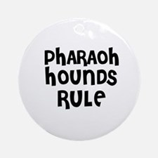 PHARAOH HOUNDS RULE Ornament (Round)