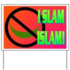 I SLAM ISLAM! Yard Sign