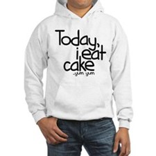 Today I Eat Cake Jumper Hoody