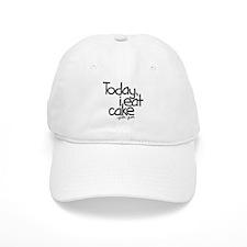 Today I Eat Cake Baseball Cap