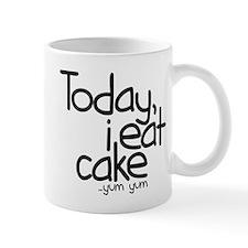 Today I Eat Cake Mug