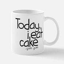 Today I Eat Cake Small Small Mug