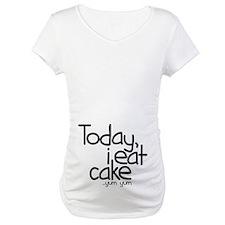 Today I Eat Cake Shirt