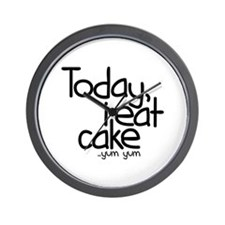 Today I Eat Cake Wall Clock