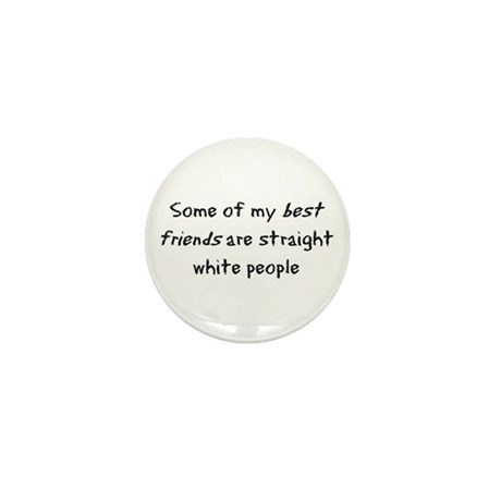 Some of my best friends... Mini Button (100 pack)