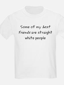 Some of my best friends... Kids T-Shirt