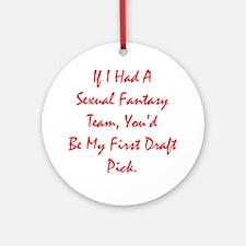 Sexual Fantasy Team Ornament (Round)