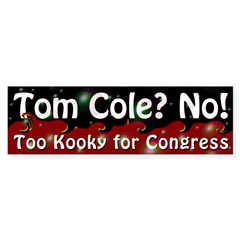 Tom Cole: Too Kooky for Congress car decal