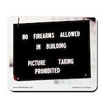 No Pictures, No Firearms Mousepad