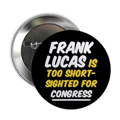 Frank Lucas is too Short Sighted (button)