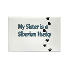 My Sister is a Siberian Husky Rectangle Magnet