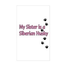 My Sister is a Siberian Husky Rectangle Decal