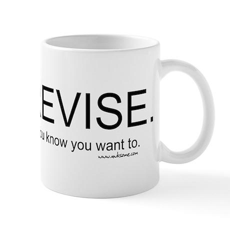"""""""Revise"""" Mug"""