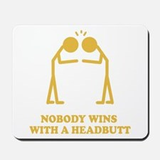 Nobody Wins With A Headbutt Mousepad