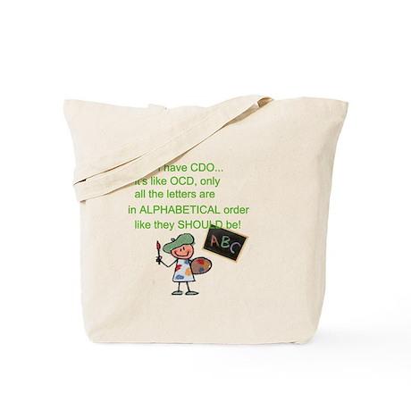 CDO cuz that's how it should Tote Bag