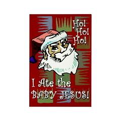 Santa Ate Baby Jesus! Rectangle Magnet (10 pack)