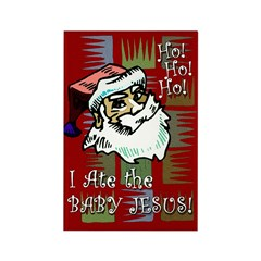 Santa Ate Baby Jesus! Rectangle Magnet