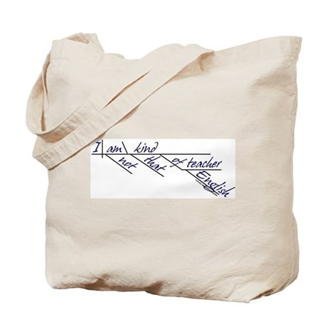 """I'm not that kind..."" Tote Bag"