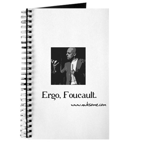 """Ergo, Foucault"" Journal"