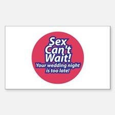 Sex Can't Wait Rectangle Decal