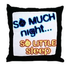 so little sleep Throw Pillow