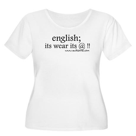 """English; its wear..."" Women's Plus Size Scoop Nec"